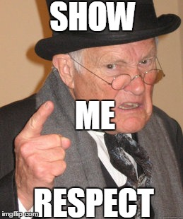 show me respect
